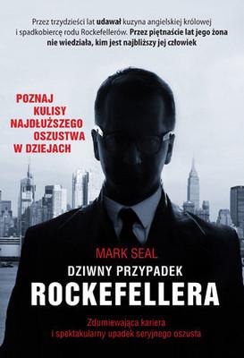 Mark Seal - Dziwny przypadek Rockefellera. Zdumiewająca kariera i spektakularny upadek seryjnego oszusta / Mark Seal - The Man in the Rockefeller Suit