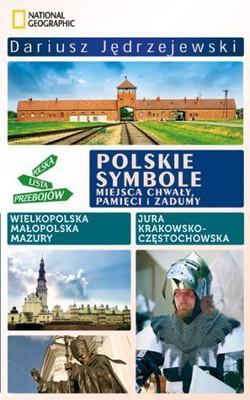 Dariusz Jędrzejewski - Polskie symbole. Miejsca chwały, pamięci i zadumy