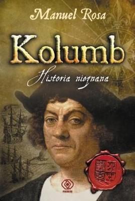 Manuel Rosa - Kolumb. Historia nieznana / Manuel Rosa - Colon La Historia Nunca Contada