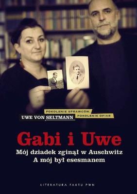 Uwe von Seltmann - Gabi i Uwe / Uwe von Seltmann - Todleben: Eine deutsch-polnische Suche nach der Vergangenheit