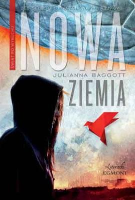 Julianna Baggott - Nowa Ziemia. Świat po wybuchu