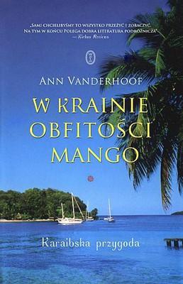 Ann Vanderhoof - W krainie obfitości mango. Karaibska przygoda
