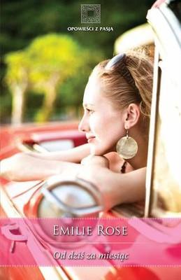 Emilie Rose - Od dziś za miesiąc