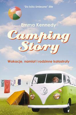 Emma Kennedy - Camping Story. Wakacje, namiot i rodzinne katastrofy