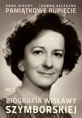 Joanna Szczęsna, Anna Bikont - Pamiątkowe rupiecie. Biografia Wisławy Szymborskiej