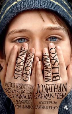 Jonathan Safran Foer - Strasznie głośno, niesamowicie blisko / Jonathan Safran Foer - Extremely Loud & Incredibly Close