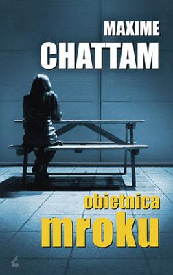 Maxime Chattam - Obietnica mroku / Maxime Chattam - La Promesse des tenebres
