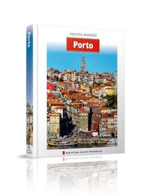 Porto. Miasta Marzeń - Tom 11