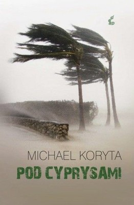 Michael Koryta - Pod cyprysami / Michael Koryta - The Cypress House