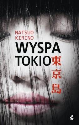 Natsuo Kirino - Wyspa Tokio / Natsuo Kirino - Tokyo-jima