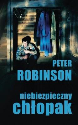 Peter Robinson - Niebezpieczny chłopak / Peter Robinson - Bad Boy