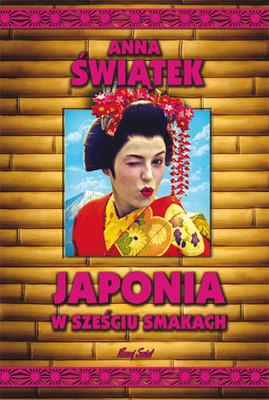 Anna Świątek - Japonia w sześciu smakach