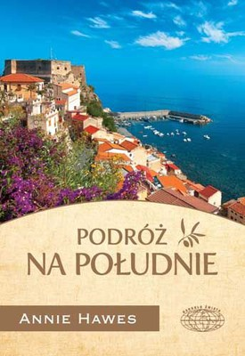Annie Hawes - Podróż na południe / Annie Hawes - Journey To The South. A Calabrian Homecoming