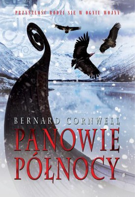 Bernard Cornwell - Panowie północy / Bernard Cornwell - The Lords of the North