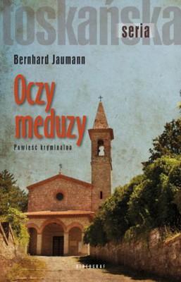 Bernhard Jaumann - Oczy meduzy / Bernhard Jaumann - Die Augen der Medusa. Ein Montesecco Roman