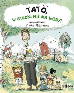 Markus Majaluoma - Tato w Studni nie ma Wody!