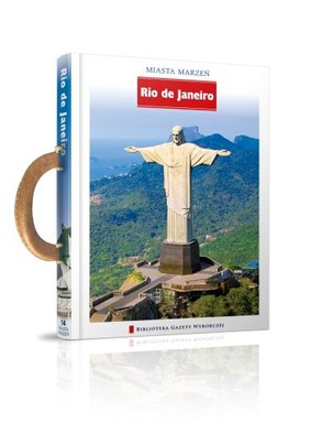Rio De Janeiro. Miasta Marzeń - Tom 14