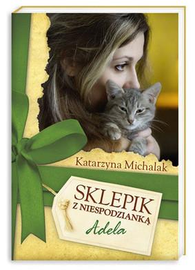 Katarzyna Michalak - Sklepik z niespodzianką. Adela