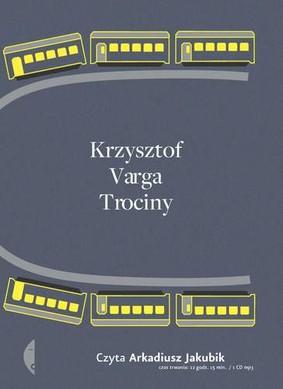 Krzysztof Varga - Trociny