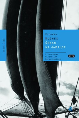 Richard Hughes - Orkan na Jamajce / Richard Hughes - A High Wind in Jamaica