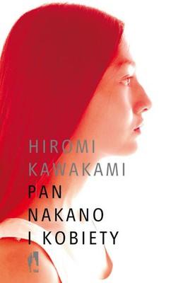 Hiromi Kawakami - Pan Nakano i kobiety / Hiromi Kawakami - Furudogu Nakano shoten