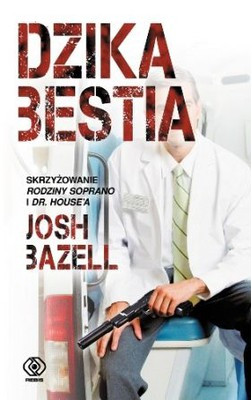 Josh Bazell - Dzika bestia / Josh Bazell - Wild thing