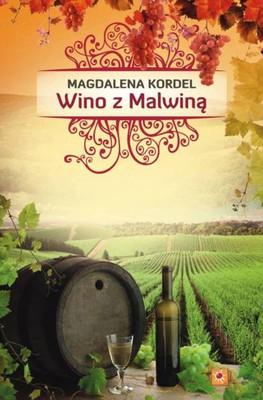 Magdalena Kordel - Wino z Malwiną