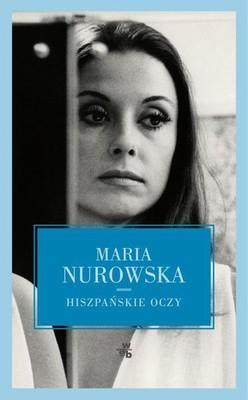Maria Nurowska - Hiszpańskie oczy