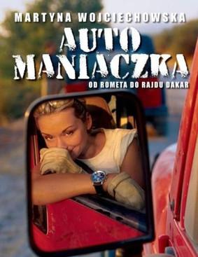 Martyna Wojciechowska - Automaniaczka