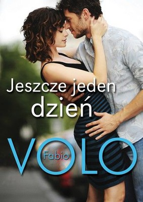 Fabio Volo - Jeszcze jeden dzień / Fabio Volo - Il giorno in piu
