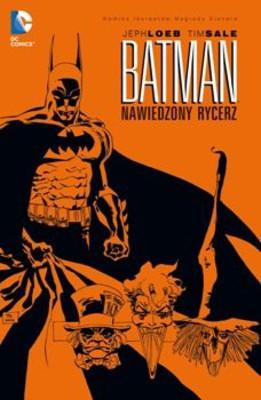 Jeph Loeb - Batman. Nawiedzony Rycerz