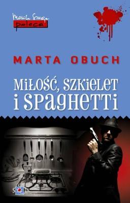 Marta Obuch - Miłość, szkielet i spaghetti
