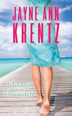 Jayne Ann Krentz - Wakacje na Hawajach / Jayne Ann Krentz - Body Guard