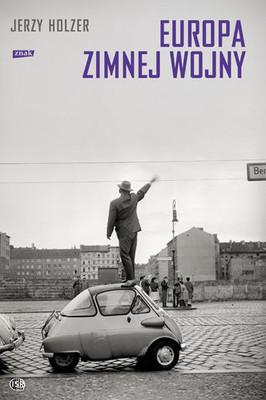 Jerzy Holzer - Europa zimnej wojny