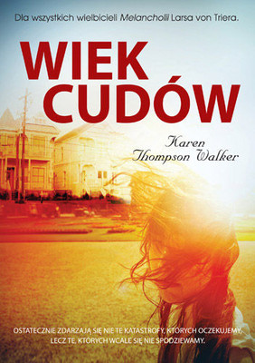 Karen Thompson - Wiek cudów / Karen Thompson - The Age of Miracles