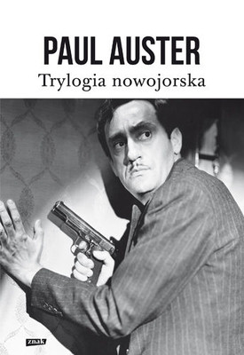 Paul Auster - Trylogia nowojorska / Paul Auster - The New York Trilogy: City of Glass, Ghosts, The Locked Room