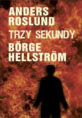 Anders Roslund, Borge Hellstrom - Trzy sekundy / Anders Roslund, Borge Hellstrom - Tre sekunder