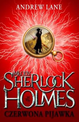 Andrew Lane - Młody Sherlock Holmes: Czerwona pijawka / Andrew Lane - Young Sherlock Holmes. Red Leech