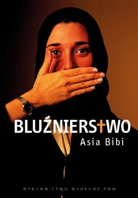 Asia Bibi - Bluźnierstwo / Asia Bibi - Blaspheme