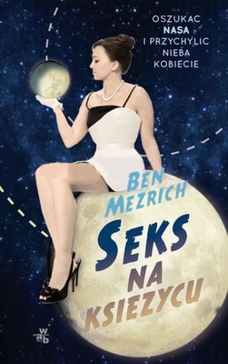 Ben Mezrich - Seks na księżycu / Ben Mezrich - Sex on the Moon