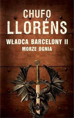 Chufo Llorens - Władca Barcelony 2. Morze ognia