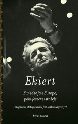 Janusz Ekiert - Zwiedzajcie Europę, póki jeszcze istnieje