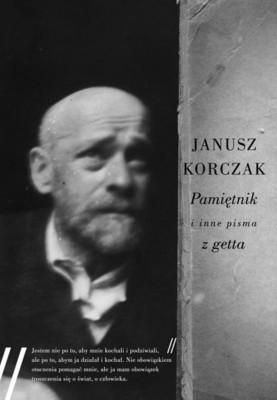 Janusz Korczak - Pamiętnik i inne pisma z getta