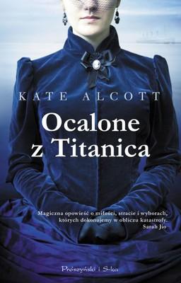 Kate Alcott - Ocalone z Titanica / Kate Alcott - The Dressmaker