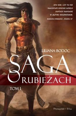 Liliana Bodoc - Saga o Rubieżach. Tom 1 / Liliana Bodoc - Los días del Venado oraz Los días de la Sombra