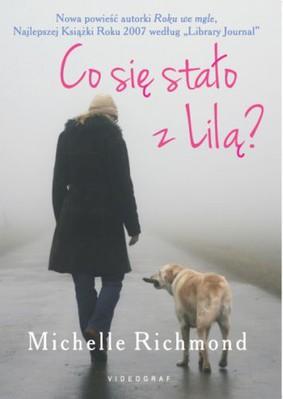 Michelle Richmond - Co się stało z Lilą? / Michelle Richmond - No One You Know