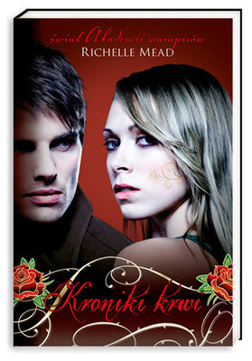 Richelle Mead - Kroniki krwi / Richelle Mead - Bloodlines