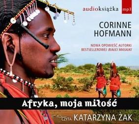 Corinne Hofmann - Afryka, moja miłość