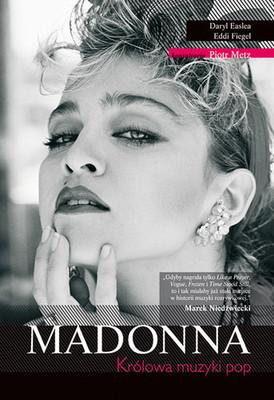 Daryl Easlea, Eddi Fiegel - Madonna. Królowa muzyki pop