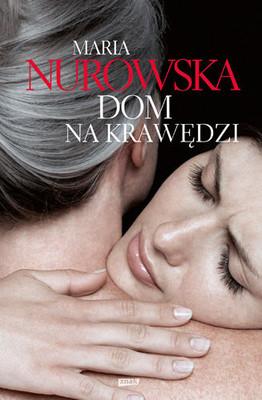 Maria Nurowska - Dom na krawędzi